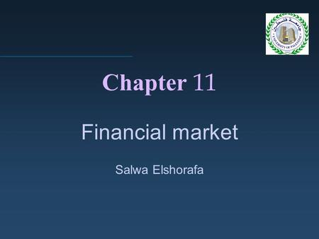 Chapter 11 Financial market Salwa Elshorafa. 2  stock market is a system whereby a combination of buyers and sellers of a particular type of securities.