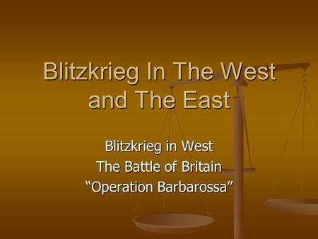 "Blitzkrieg In The West and The East Blitzkrieg in West The Battle of Britain ""Operation Barbarossa"""