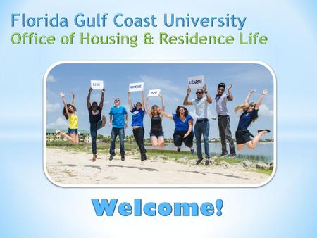 Vision Statement The Office of Housing and Residence Life will provide students with an exceptional residential experience. We will accomplish this by.