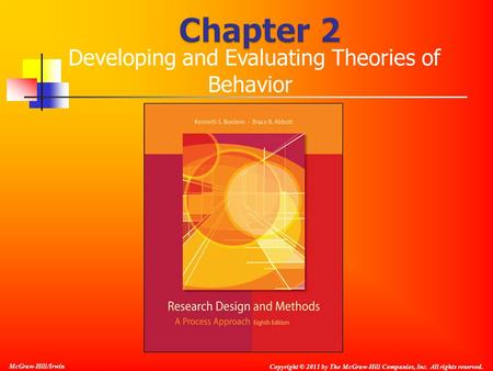 Copyright © 2011 by The McGraw-Hill Companies, Inc. All rights reserved. McGraw-Hill/Irwin Developing and Evaluating Theories of Behavior.