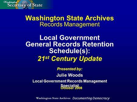 Washington State Archives Documenting Democracy Washington State Archives Records Management Local Government General Records Retention Schedule(s): 21.
