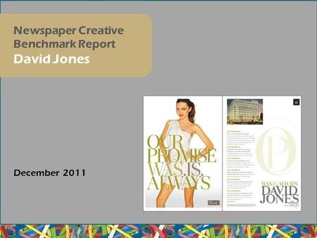 December 2011 Newspaper Creative Benchmark Report David Jones.