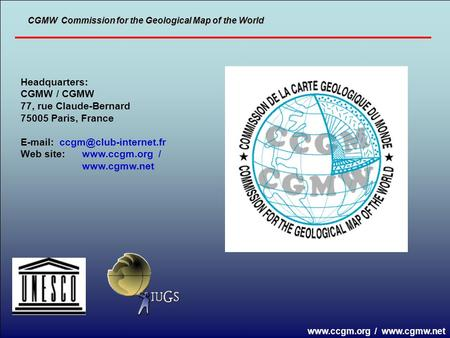 CGMW  Commission for the Geological Map of the World Headquarters: