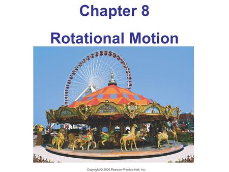 Chapter 8 Rotational Motion. Units of Chapter 8 Angular Quantities Constant Angular Acceleration Torque Rotational Dynamics; Torque and Rotational Inertia.