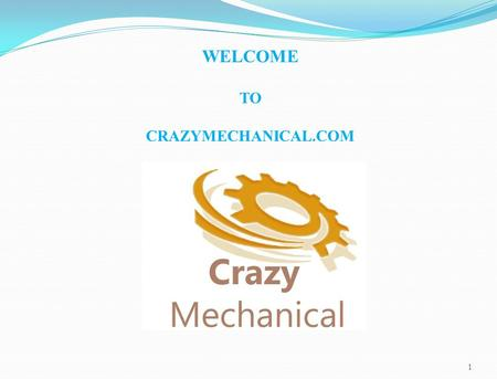 WELCOME TO CRAZYMECHANICAL.COM.