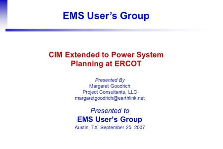 EMS User's Group Presented By Margaret Goodrich Project Consultants, LLC Presented to EMS User's Group Austin, TX September.