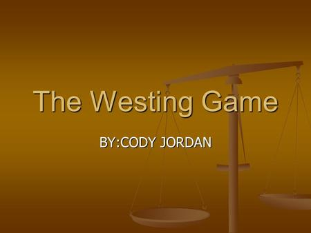 The Westing Game BY:CODY JORDAN Chapter 1 The Sunset Towers The heirs go to Sam Westings funeral.