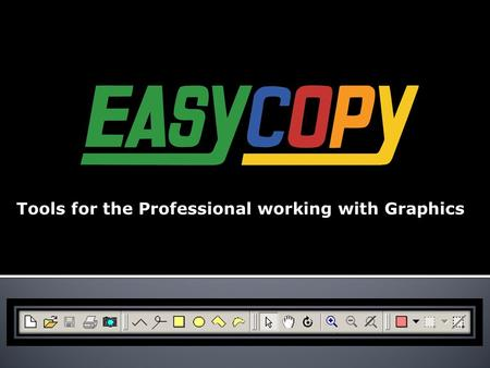 Tools for the Professional working with Graphics.