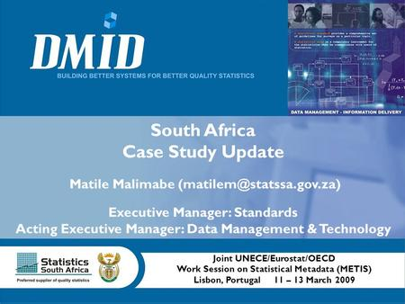 South Africa Case Study Update Matile Malimabe Executive Manager: Standards Acting Executive Manager: Data Management & Technology.