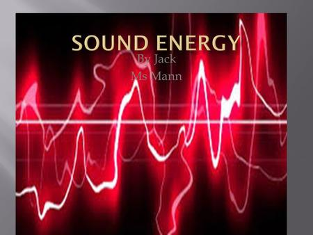 By Jack Ms Mann How does sound travel? Sound travels with sound waves.