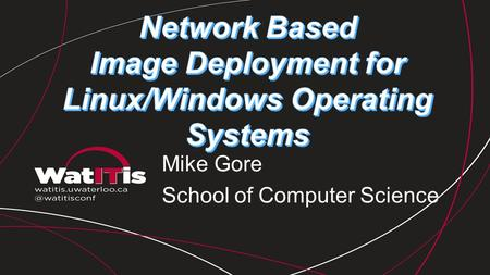 Mike Gore School of Computer Science. This talk is on the Web in TWIKI format A more detailed copy of this talk can be access on with web page. Including.