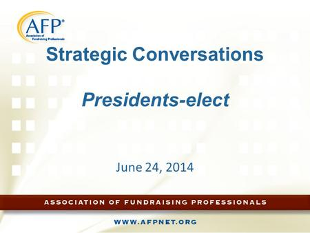 Strategic Conversations Presidents-elect June 24, 2014.