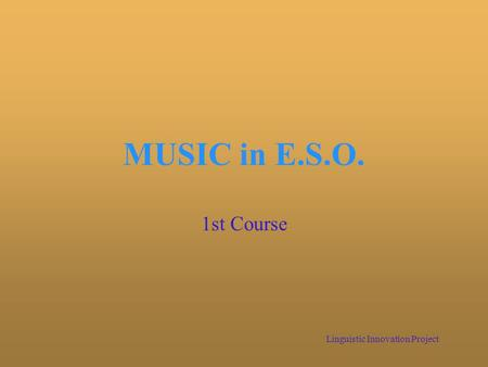 MUSIC in E.S.O. 1st Course Linguistic Innovation Project.