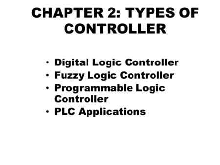 CHAPTER 2: TYPES OF CONTROLLER