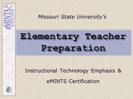Elementary Teacher Preparation Instructional Technology Emphasis & eMINTS Certification Missouri State University's.