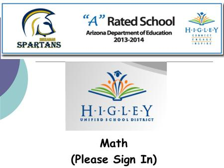 "Math (Please Sign In). ""It is great to be…  HUSD is Number 1 Large, public school district in AZ.  All Higley schools earned ""A's""  HUSD is the ONLY."