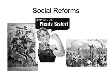Social Reforms. The Second Great Awakening The Second Great Awakening was a religious movement that stressed free will rather than predestination. One.