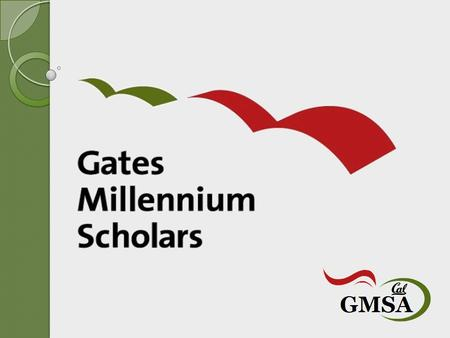 About the Program The Gates Millennium Scholars (GMS) program, established in 1999, is funded by a $1.6 billion dollar grant from the Bill & Melinda Gates.