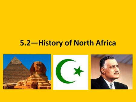5.2—History of North Africa. Vocabulary Pharaoh—a king of ancient Egypt Theocracy—a government based on religion Hieroglyphics—a system of writing used.