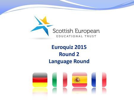Euroquiz 2015 Round 2 Language Round. Round 2 Answers.