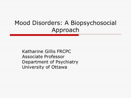 Mood Disorders: A Biopsychosocial Approach