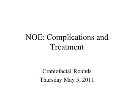 NOE: Complications and Treatment