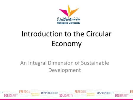 Introduction to the Circular Economy An Integral Dimension of Sustainable Development.