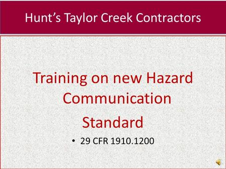 Hunt's Taylor Creek Contractors Training on new Hazard Communication Standard 29 CFR 1910.1200.