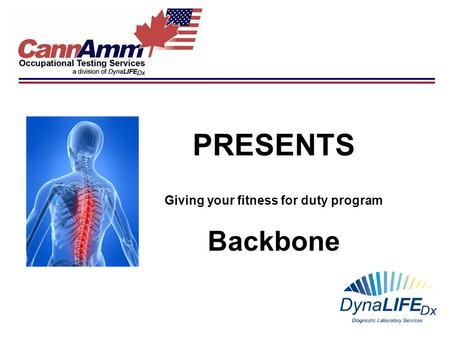 PRESENTS Giving your fitness for duty program Backbone.
