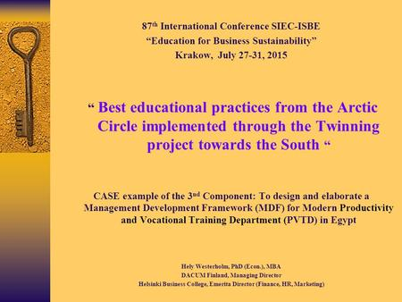 "87 th International Conference SIEC-ISBE ""Education for Business Sustainability"" Krakow, July 27-31, 2015 "" Best educational practices from the Arctic."
