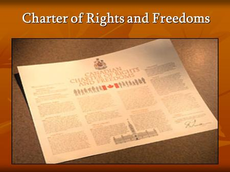 Charter of Rights and Freedoms. C of R & F History Protects human rights Protects human rights A revision of the Canadian Bill of Rights A revision of.