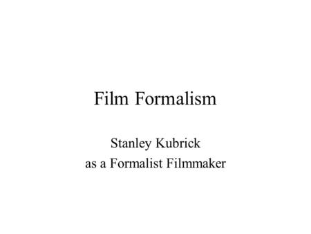 an overview of the style of stanley kubrick an auteur filmmaker Music and movies essays: the auteur theory: stanley kubrick  themes, and  honed a highly personalized style which was woven into the films he made.