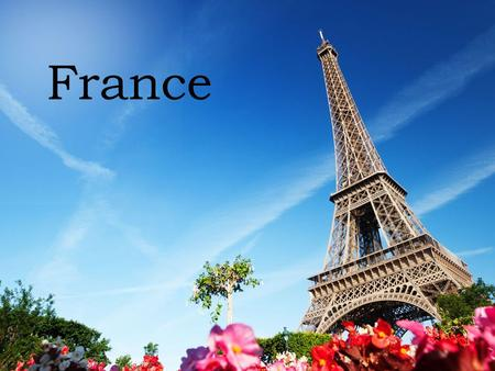 France. Our country The name of our country is France.