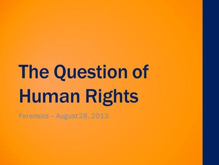 The Question of Human Rights Forensics – August 28, 2013.