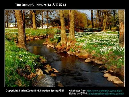 The Beautiful Nature 13 大自然 13 All photos from  Edited by 李常生