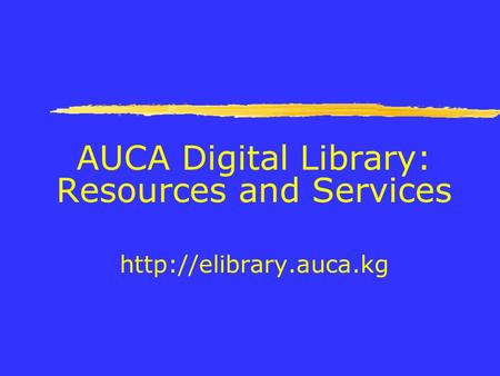 AUCA Digital Library: Resources and Services