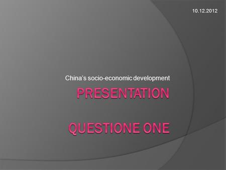 socio economic development in china Economics the global impact of china's growth  by   in china perhaps ironically, economic theory tells us that this export biased growth has eroded china's.