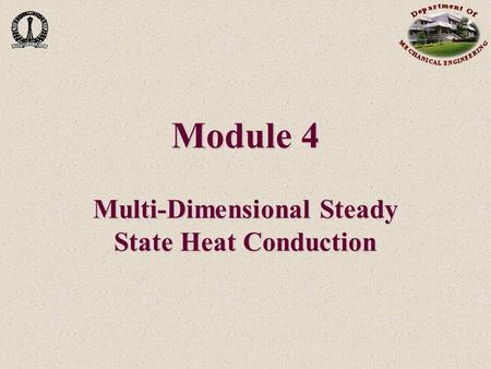Module 4 Multi-Dimensional Steady State Heat Conduction.