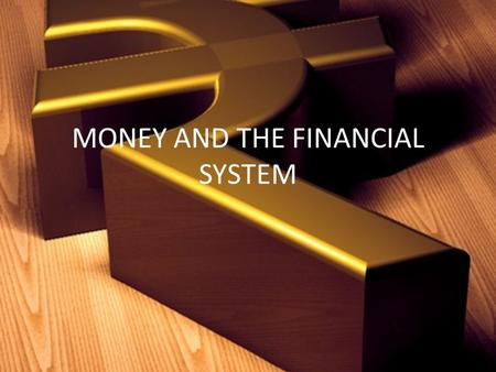 MONEY AND THE FINANCIAL SYSTEM. OVERVIEW Monetary transmission mechanism Modern financial system Money – kinds, functions, significance Supply of money.