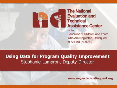 Using Data for Program Quality Improvement Stephanie Lampron, Deputy Director.