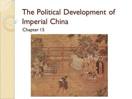 The Political Development of Imperial China Chapter 15.