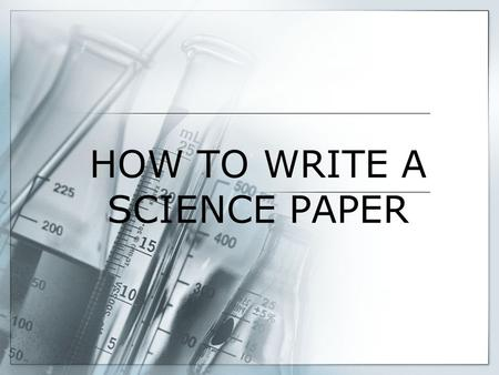 HOW TO WRITE A SCIENCE PAPER. Numbering  Upper right hand corner of each page including title page, type a shorthand version of your title followed by.