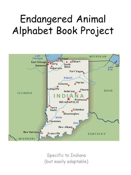 Endangered Animal Alphabet Book Project Specific to Indiana (but easily adaptable)