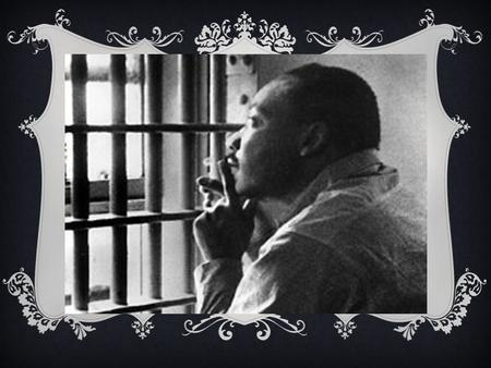LETTER FROM BIRMINGHAM JAIL.. LIANA AND NAWAB. INTRODUCTION Background of Martin Luther King Jr. Injustice and racial segregation between the 1950s and.