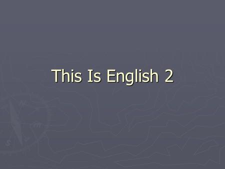 This Is English 2. Unit 19 Assignment See the related files. See the related files.
