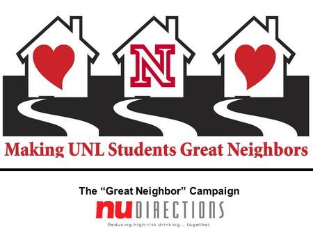 "The ""Great Neighbor"" Campaign. ""Resident Roundtables"" Based on the ""Study Circle"" model Facilitated discussions between representative students, residents,"