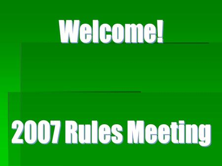 RULES MEETING ATTENDANCE  HEAD COACHES must now attend a rules meeting every year.  Those who don't attend will have the opportunity to take the rules.