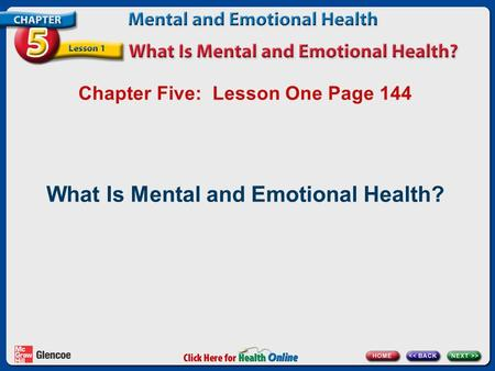 Chapter Five: Lesson One Page 144 What Is Mental and Emotional Health?