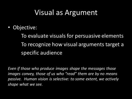 Visual as Argument Objective:
