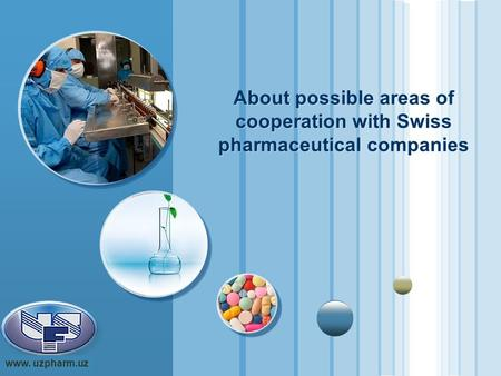 Www.themegallery.com LOGO About possible areas of cooperation with Swiss pharmaceutical companies www. uzpharm.uz.